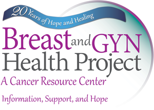 Breast and GYN Health Project - A Cancer Resource Center - Information, Support and Hope