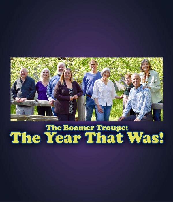The Boomer Troupe: The Year That Was!