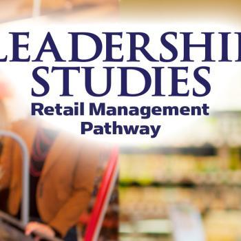 Leadership Studies Retail Management Certificate Pathway