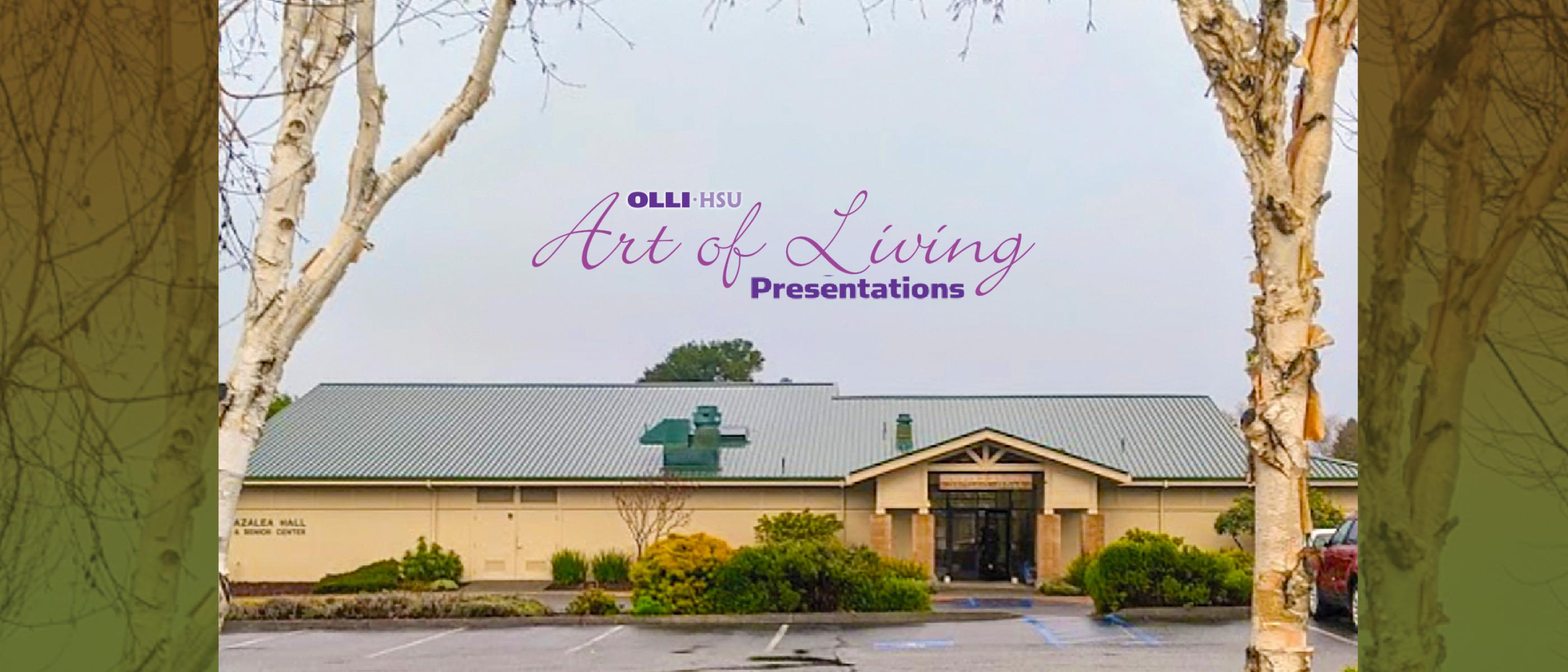 OLLI at HSU Art of Living Presentations