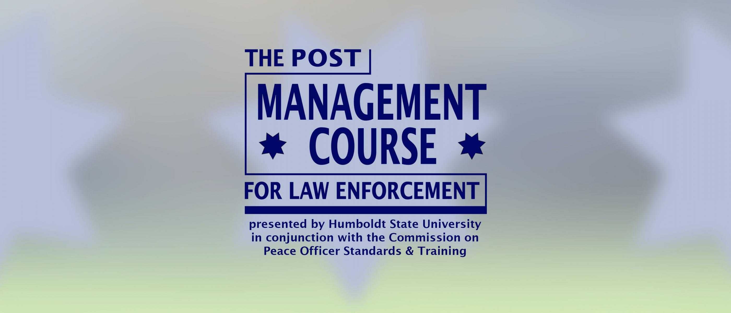 The POST Management Course for Law Enforcement