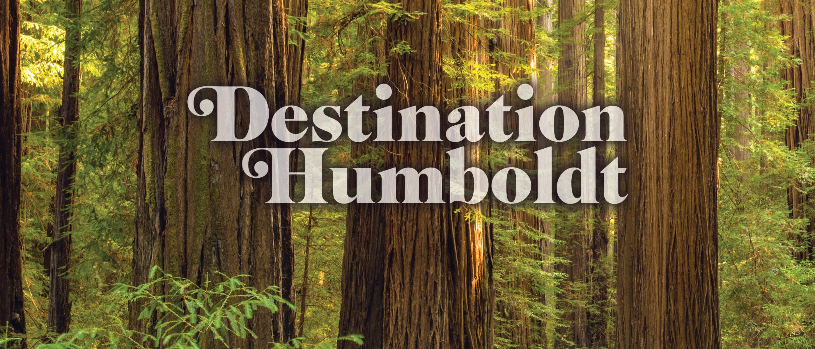 Destination Humboldt