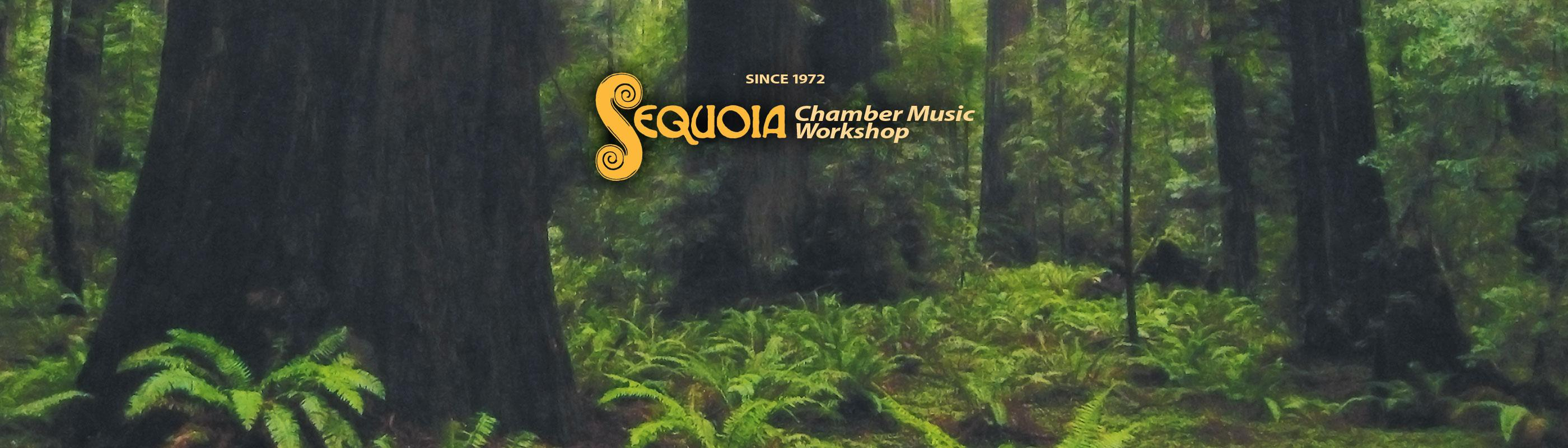 Sequoia Chamber Music Workshop - Since 1972