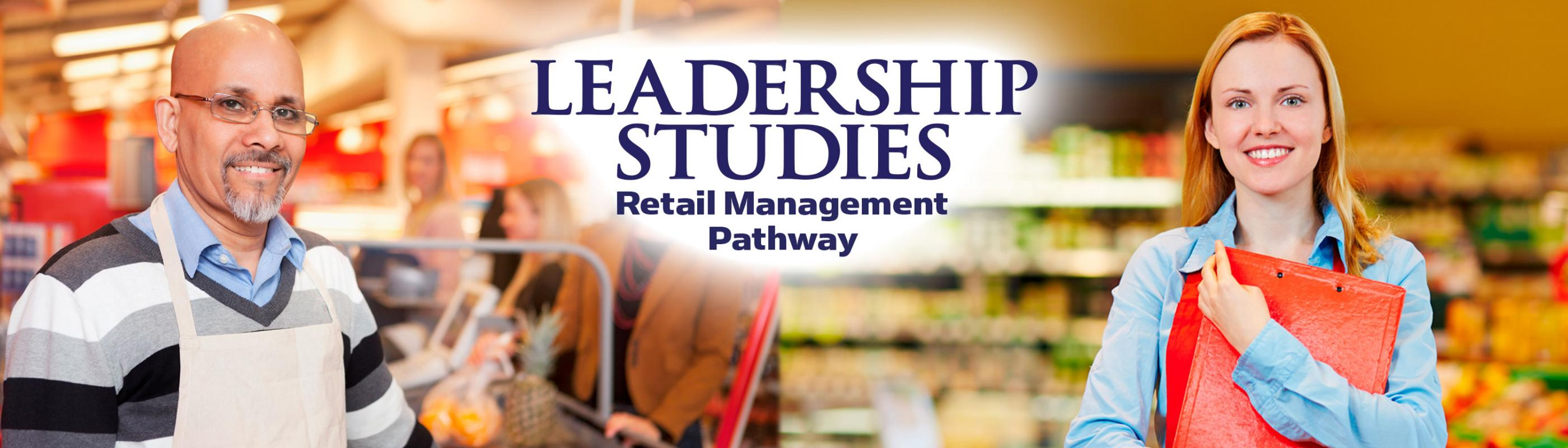 Leadership Studies Retail Management Certificate Pathway
